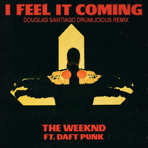 I Feel It Coming (Douglas Santiago Drumlicious Remix)