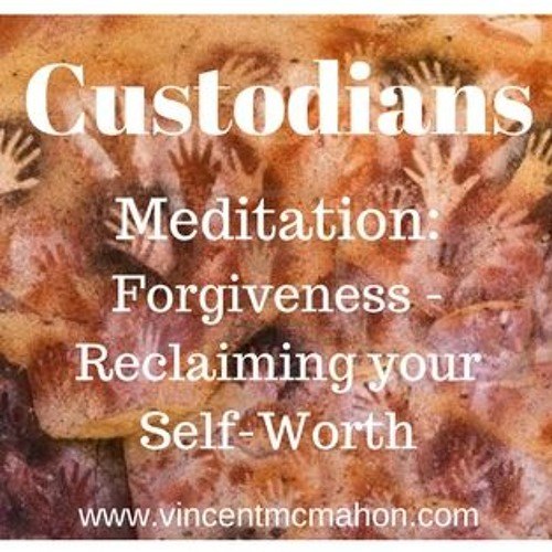 Meditation - Forgiveness - Reclaiming Your Self Worth