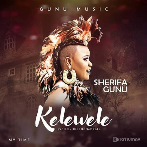 Sherifa - Gunu - Kelewele - Prod.By - IbeeOnDeBeatz