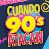 Atacan Los 90s  -  Mix(Pase Lo Que Pase) Portada del disco