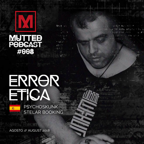 MUTTED PODCAST #008 - ERROR ETICA