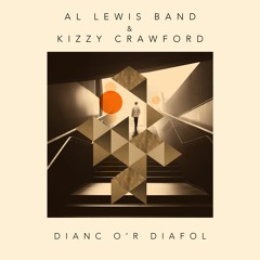 Al Lewis Band & Kizzy Crawford - Dianc o'r Diafol
