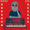 Noizu - LFO (kiyoshi. & Anomon Remix)