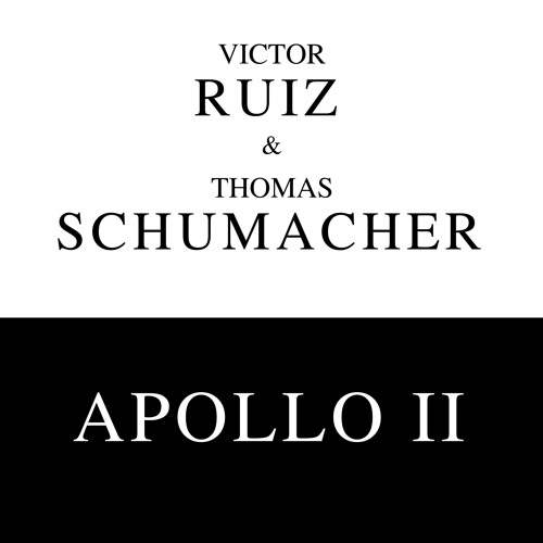 Victor Ruiz & Thomas Schumacher - Apollo II