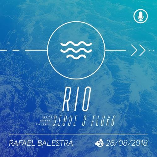 O Rio - Rafael Balestra - 26/08/2018
