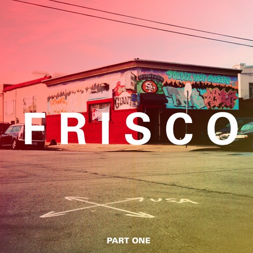 Ep. 23 — F R I S C O (Part I of III)
