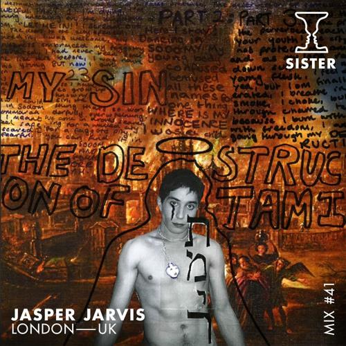 SISTER MIX #41: Jasper Jarvis