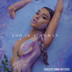 Ariana Grande - God Is A Woman (COVER) להורדה