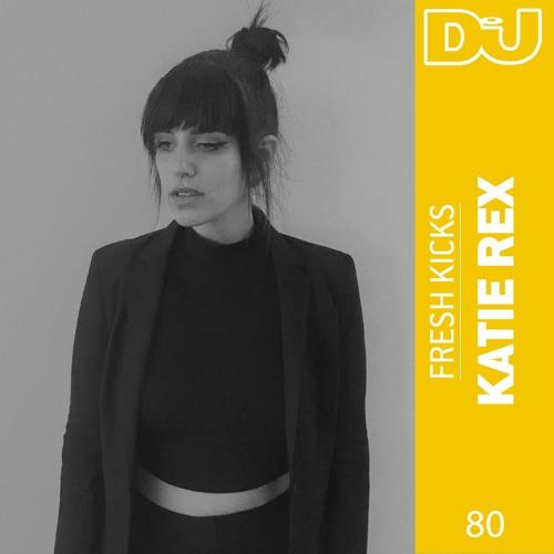 Fresh Kicks 80: Katie Rex