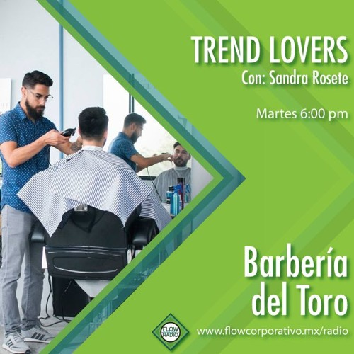 Trend Lovers 132 - Barbería del Toro