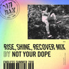 Dim Mak's Endless Summer 2018 // Rise, Shine, Recover Mix by Not Your Dope