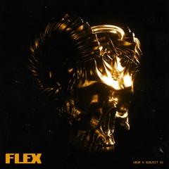 UBUR & Subject 31 - Flex