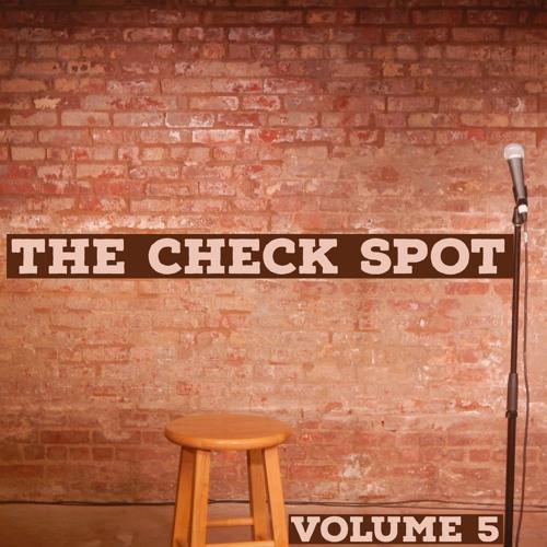 The Check Spot, Vol. 5