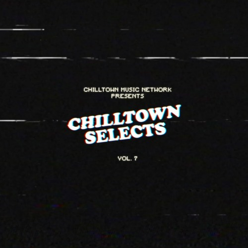Chilltown Selects Vol. 7