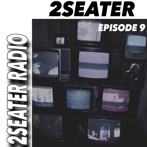 2SEATER Radio Episode 9