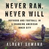 Download NEVER RAN, NEVER WILL by Albert Samaha. Read by the Author - Audiobook Excerpt Mp3