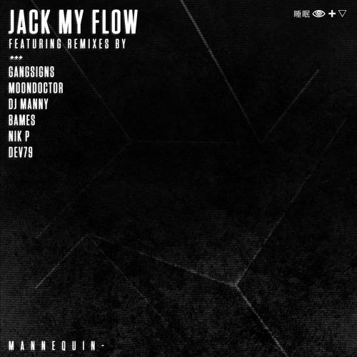 MANNEQUIN | JACK MY FLOW (REMIXES)