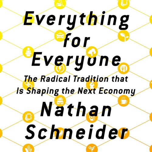 EVERYTHING FOR EVERYONE by Nathan Schneider. Read by Matt Amendt - Audiobook Excerpt