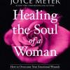 HEALING THE SOUL OF A WOMAN by Joyce Meyer. Read by Jodi Carlisle - Audiobook Excerpt