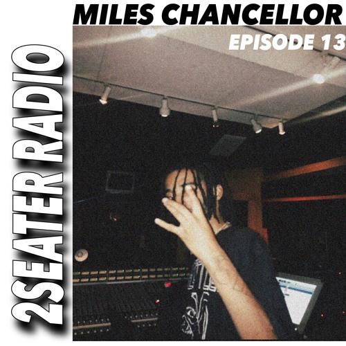2SEATER Radio Episode 13 (MILES CHANCELLOR)