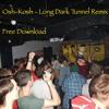 Osh-Kosh - Long Dark Tunnel Remix Mastered (Free Download)