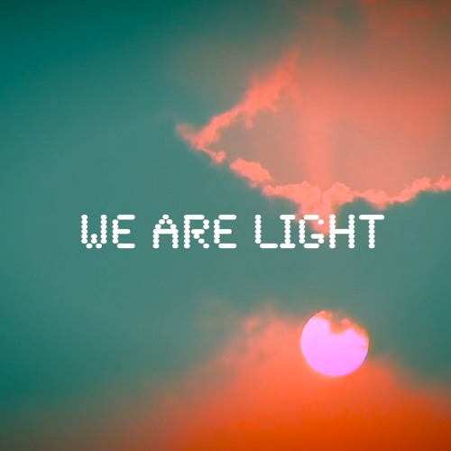 WE ARE LIGHT