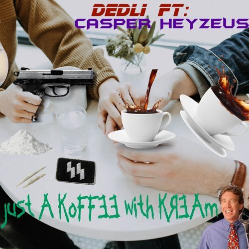Just A Coffee With Cream (feat. Casper Heyzeus)