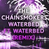 The Chainsmokers - Waterbed - Ft. Waterbed (Remix)
