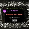 DJ Big Zee - Capping Aint Dead (Official Audio)(Prod By TRXLLBEATS)