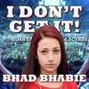 I Don't Get It: Bhad Bhabie