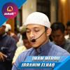 Imam Sholat Merdu || Surat Al Fatiha - Al Fajr & Al Balad || Ibrahim Elhaq