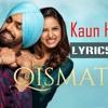 Kaun Hoyega (Lyrics Video) | Aish & Navdeep Dhaliwal | Qismat | Ammy, Sargun, Jaani, Praak | Cover