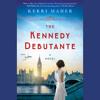 The Kennedy Debutante by Kerri Maher, read by Julia Whelan
