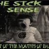 """""""THE SICK SENSE – OUT OF THE MOUTH OF BABES W/ ROSEMARY ELLEN GUILEY""""-August 29, 2018"""