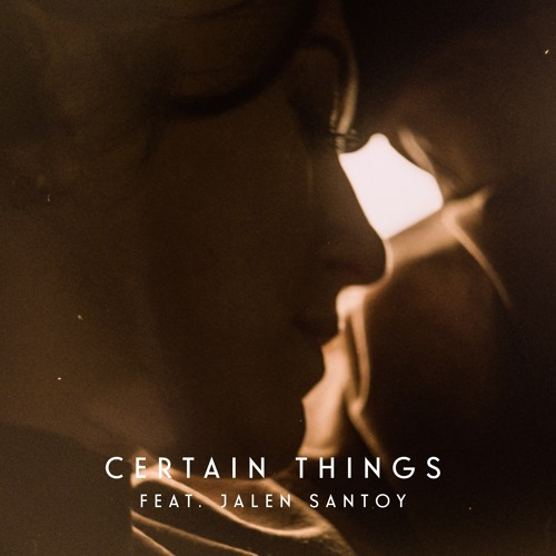 Certain Things Feat. Jalen Santoy
