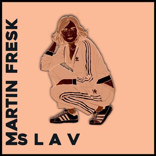 Martin Fresk - SLAV [OLDTRACK]
