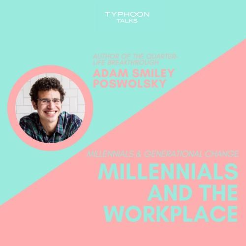 Millennials & Generational Change (Ep.2) - Millennials & the Workplace