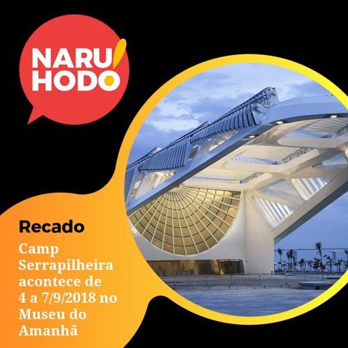 Naruhodo Recado 20180830 - Camp Serrapilheira acontece de 4 a 7/9/2018 no Museu do Amanhã