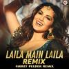 Sunny Leone - Laila Main Laila (Fikret Peldek Remix) 2018