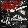 Say My Name x Lil Debbie - Say My Name