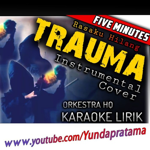 KARAOKE RASAKU HILANG FIVE MINUTES TRAUMA Orkestra download FULL Lagu www.smarturl.it/Yundapratama