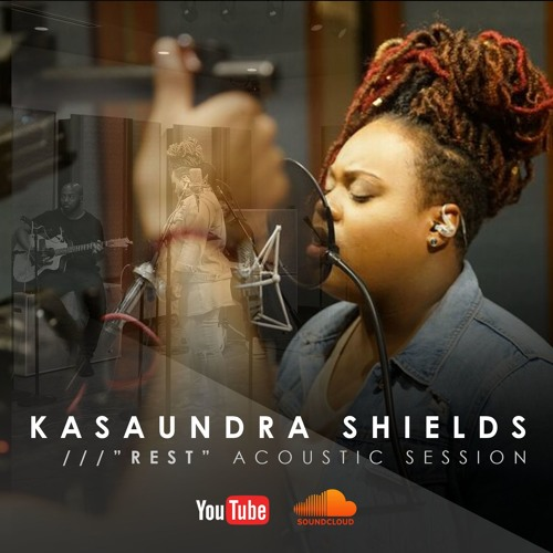 """Rest"" Acoustic Session w/ Kasaundra Shields"