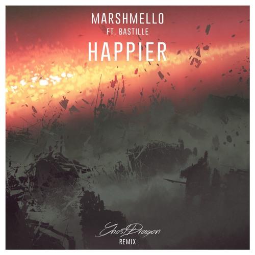 Marshmello Bastille Happier: Happier (GhostDragon Remix) By