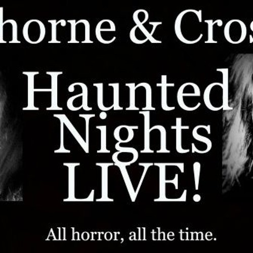 Thorne & Cross: Haunted Nights LIVE! One Year Anniversary Show with Q.L. Pearce