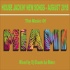 THE MUSIC OF MIAMI - NEW HOUSE JACKIN' SONGS OF AUGUST 2018