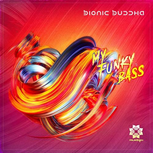 Mudra podcast / Bionic Buddha - My Funky Bass [MM76]