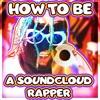 HOW TO BE A SOUNDCLOUD RAPPER (prod. Fatal-M)