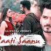 Raati Saanu   Tera Ghata Fame - Gajendra Verma Ft. Zoya Afroz   New Songs 2018