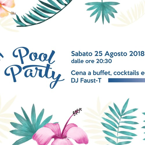 Pool Party By Faust-T Dj @Le Tre Vaselle Resort & Spa 25-08
