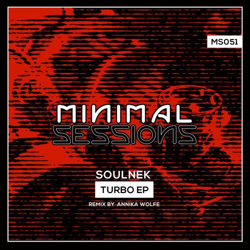 MS051: Soulnek - Turbo EP w/ remix by Annika Wolfe